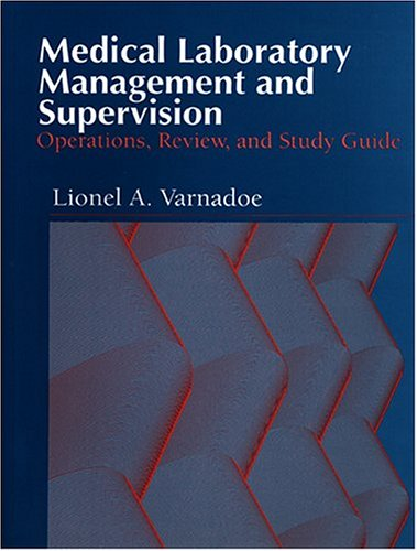 Medical Laboratory Management and Supervision: Operations, Review, and Study Guide