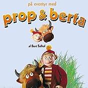 På eventyr med Prop og Berta (Prop og Berta) | Bent Solhof