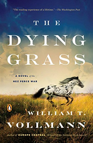 The Dying Grass: A Novel of the Nez Perce War (Seven Dreams: a Book of North American Landscapes)