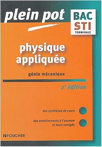 Livres gratuits en ligne Plein Pot Bac : Physique appliquée, Génie mécanique, Terminale STI epub, pdf