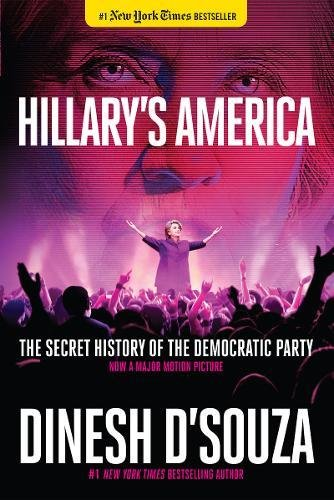 Book cover from Hillarys America: The Secret History of the Democratic Partyby Dinesh DSouza