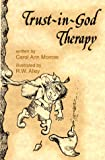 Trust-in-God Therapy, Carol A. Morrow, 0870293222