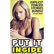 Put It Inside - Explicit Forced Stories Bundle (12 Hot Tales)