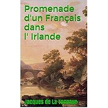 Promenade d' un Français dans l' Irlande (French Edition)