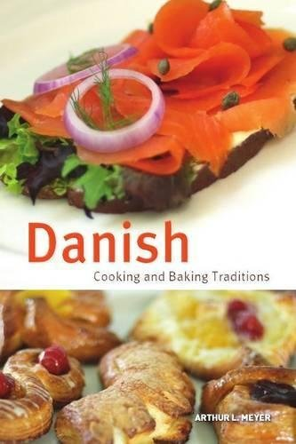 Danish Cooking and Baking Traditions (Hippocrene Cookbook Library) (Hippocrene Cookbook Library (Hardcover)) by Arthur L. Meyer