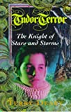 img - for Tudor Terror: The Knight Of Stars And Storms book / textbook / text book
