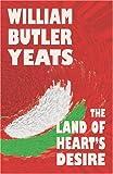 The Land of Heart's Desire, W. B. Yeats, 1557424330