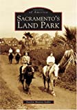 img - for Sacramento's Land Park (Images of America) book / textbook / text book