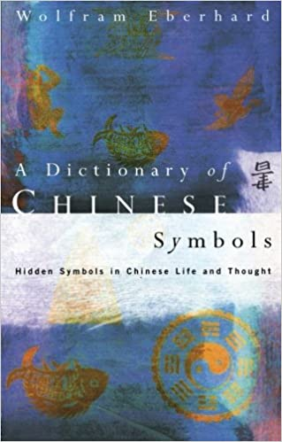 Dictionary Of Chinese Symbols Hidden Symbols In Chinese Life And