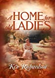 A Home For Old Ladies