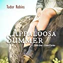 Appaloosa Summer: Island Trilogy, Book 1 Audiobook by Tudor Robins Narrated by Cody Schreger