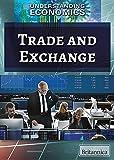 Trade and Exchange (Understanding Economics)