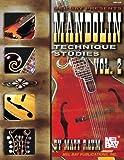 Mandolin Technique Studies, Vol. 2: V. 2 (Mel Bay Presents)
