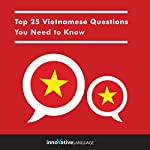 Top 25 Vietnamese Questions You Need to Know |  Innovative Language Learning LLC