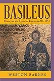 Basileus: History of the Byzantine Emperors 284-1453