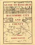 Guide to Research in Baltimore City and County, Robert William Barnes, 0940907135