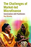 Challenges of Market-Led Microfinance, Guy Winship, 1853396230