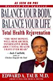 Balance Your Body, Balance Your Life, Edward A. Taub and Kensington Publishing Corporation Staff, 1575665034