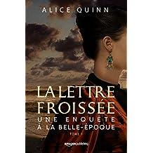 La lettre froissée (Une Enquête à la Belle-Époque t. 1) (French Edition)