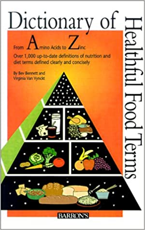 b0aa677816 Dictionary of Healthful Food Terms  Bev Bennett