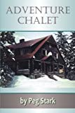 img - for Adventure Chalet book / textbook / text book