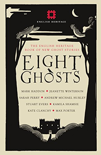 Eight Ghosts: The English Heritage Book of Ghost Stories by September Publishing (UK)