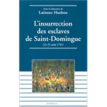 l'insurrection des esclaves de saint-domingue (22-23 aout 1791)