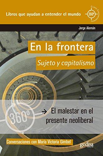 En la frontera: Sujeto y capitalismo (360º / Claves ...