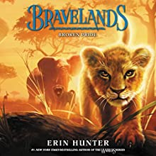 Broken Pride: Bravelands, Book 1 Audiobook by Erin Hunter Narrated by James Fouhey