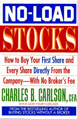 No-Load Stocks: How to Buy Your First Share and Every Share Directly from the Company With No Broker's (No Load Stock)