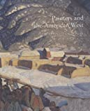 Painters and the American West: The Anschutz Collection