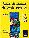 Nous devenons de vrais lecteurs, CE1-CE2-CM1 par Rémond