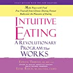 Intuitive Eating: A Revolutionary Program That Works | Evelyn Tribole MS RD,Elyse Resch MS RD FADA CEDRD