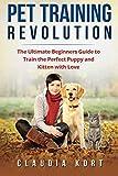Pet Training Revolution: The Ultimate Beginners