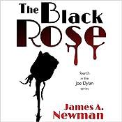 The Black Rose: Joe Dylan Crime Noir, Book 4 | James A. Newman