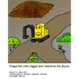 Draga the Little Digger and Valentine the Bunny (Digger Draga)