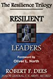 Resilient Leaders : The Resilience Trilogy, Dees, Robert F., 0985597992