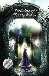 The Earth Angel Training Academy: 5 Year Anniversary Edition