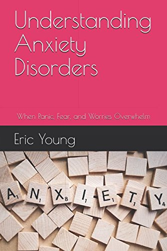 Understanding Anxiety Disorders: When Panic, Fear, and Worries Overwhelm
