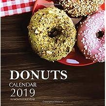 Donuts Calendar 2019: 16 Month Calendar