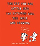 The Cat, the Dog, Little Red, the Exploding Eggs, the Wolf, and Grandma, Diane Fox, 0545694817