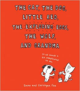 Image result for the cat the dog little red the exploding eggs the wolf and grandma
