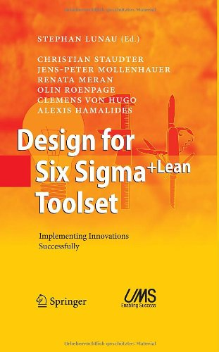 [PDF] Design for Six Sigma + LeanToolset: Implementing Innovations Successfully Free Download | Publisher : Springer | Category : Business | ISBN 10 : 3540895132 | ISBN 13 : 9783540895138