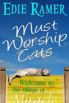 Must Worship Cats (Miracle Interrupted Book 1) by [Ramer, Edie]