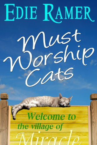 Book: Must Worship Cats (Miracle Interrupted) by Edie Ramer