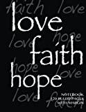 Love, Hope, Faith Notebook 120 Ruled Pages with Margin, Spicy Journals, 1497391970