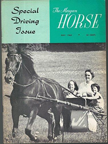 The Morgan Horse: Volume XXIII, No. 5: May, 1968