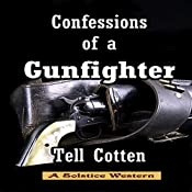 Confessions of a Gunfighter: The Landon Saga, Book 1   Tell Cotten