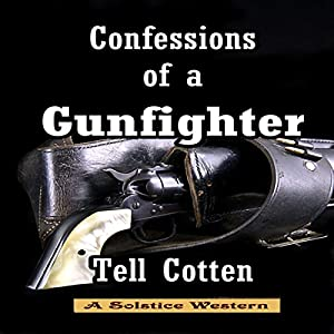 Confessions of a Gunfighter Audiobook