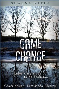 Game Change by [Klein, Shauna]